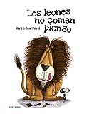 Los leones no comen pienso (Álbumes ilustrados)