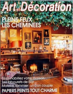 ART ET DECORATION [No 291] du 01/01/1990 - PLEINS FEUX - LES CHEMINEES - TISSU - HABILLEZ VOTRE MAISON - LES TABOURETS DE BAR - MATELAS - SOMMIER - PAPIERS PEINTS TOUT CHARME