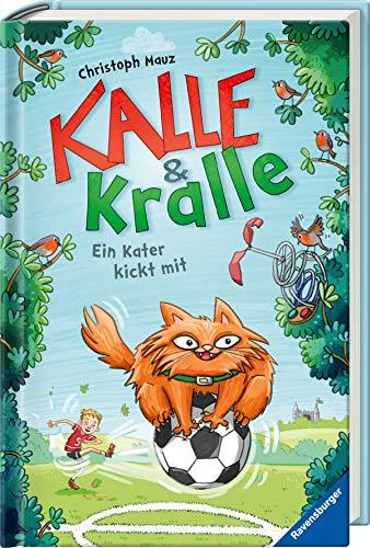 Kalle & Kralle, Band 2: Ein Kater kickt mit (Kalle & Kralle, 2)