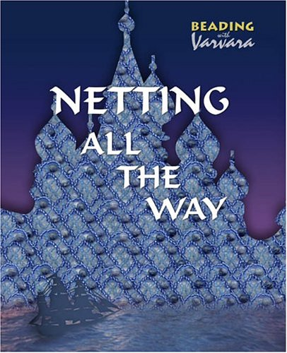 Netting All the Way (Beading with Varvara)