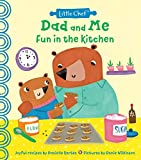 Dad and Me Fun in the Kitchen: A Kids Cookbook With Easy Recipes To Make With The Whole Family (A...