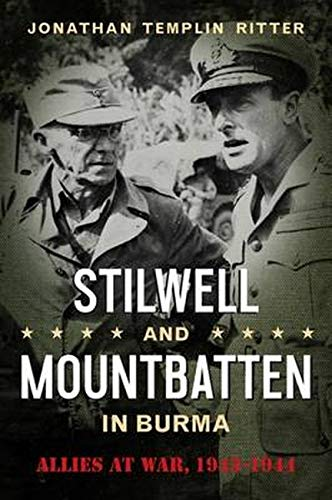 Image of Stilwell and Mountbatten in Burma: Allies at War, 1943-1944 (Volume 3) (American Military Studies)