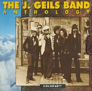 The J. Geils Band Anthology: Houseparty (Best Of The J Geils Band)