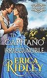 Il capitano irraggiungibile: un romanzo rosa storico