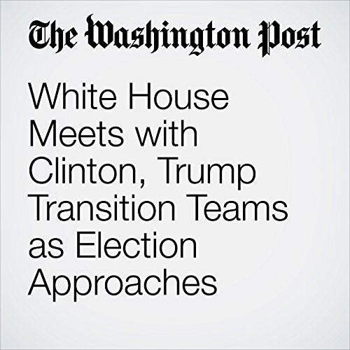 White House Meets with Clinton, Trump Transition Teams as Election Approaches cover art