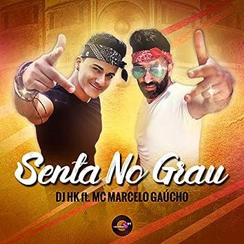 Senta No Grau (feat. Mc Marcelo Gaúcho)