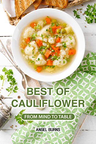Best of Cauliflower: From Mind to Table (English Edition)