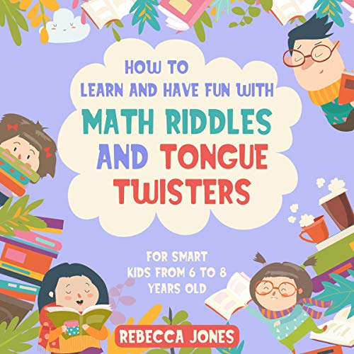 How to Learn and Have Fun with Math Riddles and Tongue Twisters cover art