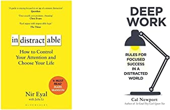Indistractable: How to Control Your Attention and Choose Your Life+Deep Work: Rules for Focused Success in a Distracted Wo...