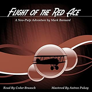 Flight of the Red Ace     Tales of the Red Ace, Book 1              By:                                                                                                                                 Mark Barnard                               Narrated by:                                                                                                                                 Cedar Braasch                      Length: 2 hrs and 43 mins     2 ratings     Overall 3.5