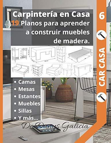 Carpintería en casa 6: 19 planos para aprender a construir muebles de madera. Camas, armarios, mesas, estantes, muebles, sillas y mas...: 7