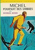 Michel poursuit des ombres - Collection : Bibliothèque verte cartonnée & illustrée