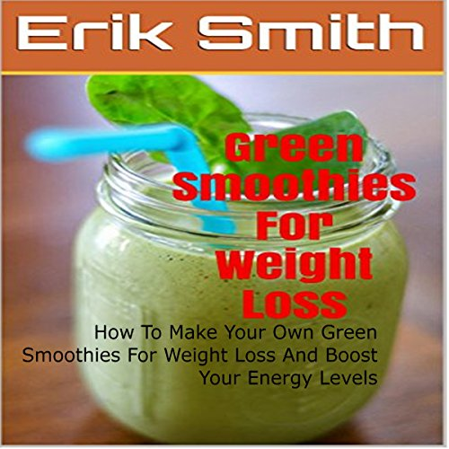 Green Smoothies for Weight Loss audiobook cover art