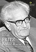 Fritz Bauer 1903-1968: The man who found Eichmann and put Auschwitz on trial