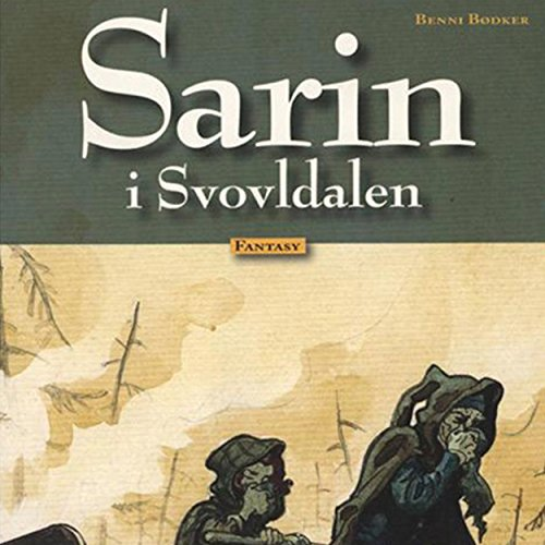 Sarin i Svovldalen     Sarin 1              By:                                                                                                                                 Benni Bødker                               Narrated by:                                                                                                                                 Grete Sonne                      Length: 54 mins     Not rated yet     Overall 0.0
