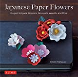 Japanese Paper Flowers: Elegant Kirigami Blossoms, Bouquets, Wreaths and More (English Edition)
