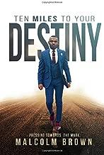 Ten Miles to Your Destiny: Pressing Towards The Mark