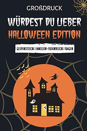 Würdest du lieber Halloween Edition: Gespenstische familien-freundliche Fragen