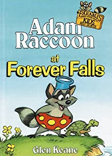 Adam Raccoon at Forever Falls by Glen Keane (1999-02-01)