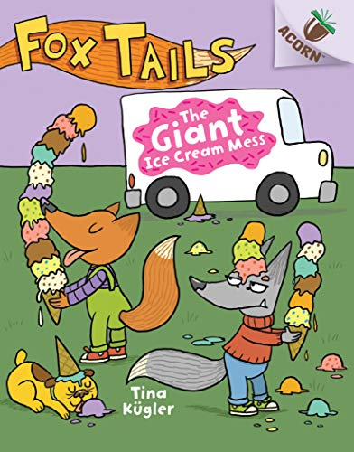 The Giant Ice Cream Mess (Scholastic Acorn: Fox Tails, Band 3)