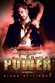 Power: Mafia Dark Romance (Delicious Dons) by [Kiana Hettinger]