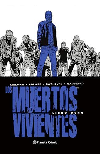 Los muertos vivientes (Edición integral) nº 08/08 (Los Muertos Vivientes (The Walking Dead Cómic))