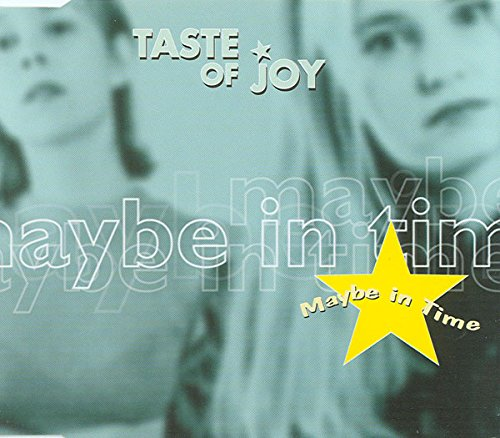 Maybe In Time - Taste Of Joy CDS