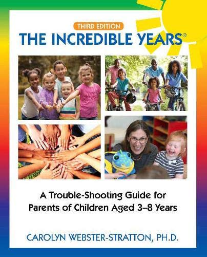 The Incredible Years (R): Trouble Shooting Guide for Parents of Children Aged 3-8 Years (3rd Edition)