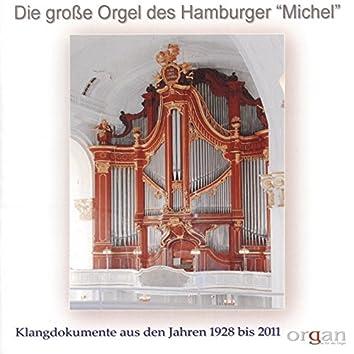 Die grosse Orgel des Hamburger Michel (Klangdokumente aus den Jahren 1928 bis 2011)