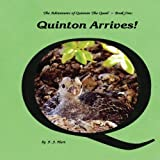 Quinton Arrives! (The Adventures of Quinton the Quail and his Quirky Friends)