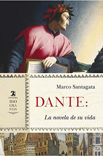 Dante: La novela de su vida (Biografías)