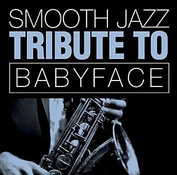Babyface Smooth Jazz Tribute