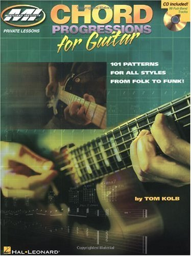Chord Progressions for Guitar: 101 Patterns for All Styles from Folk to Funk! (GUITARE)