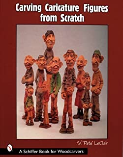 Carving Caricature Figures from Scratch (Schiffer Book for Woodcarvers)
