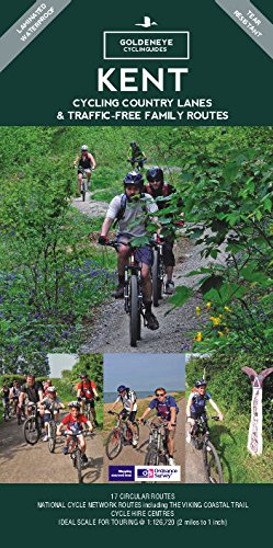 Kent: Cycling Country Lanes & Traffic Free Family Routes (Goldeneye Cyclinguides)