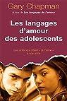 Les langages d'amour des adolescents par Chapman