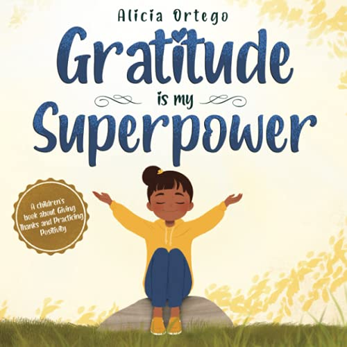 Gratitude is My Superpower: A children's book about Giving Thanks and...