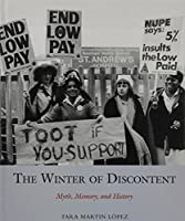 The Winter of Discontent: Myth, Memory, and History (Studies in Labour History)