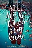 You'll Miss Me When I'm Gone - Rachel Lynn Solomon