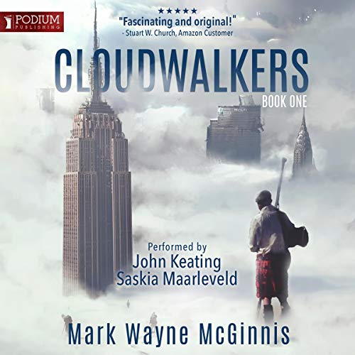 Cloudwalkers     The Cloudwalker Saga, Book 1              By:                                                                                                                                 Mark Wayne McGinnis                               Narrated by:                                                                                                                                 Saskia Maarleveld,                                                                                        John Keating                      Length: 11 hrs and 22 mins     Not rated yet     Overall 0.0