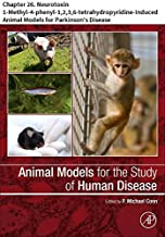 Animal Models for the Study of Human Disease: Chapter 26. Neurotoxin 1-Methyl-4-phenyl-1,2,3,6-tetrahydropyridine-Induced Animal Models for Parkinson's Disease