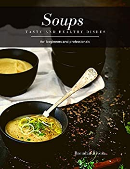 Soups   Tasty and Healthy dishes