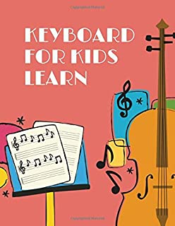 keyboard for kids learn: Blank Sheet Music Composition and Notation Notebook /Staff Paper/Music Composing / Songwriting/Piano/Guitar/Violin/Keyboard ... machine/erasers pens for school (Size 8.5x11)