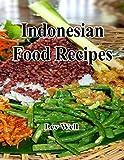 Indonesian Food Recipes (English Edition)