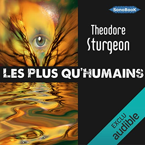 Les plus qu'humains                   By:                                                                                                                                 Theodore Sturgeon                               Narrated by:                                                                                                                                 Frédéric Kneip                      Length: 8 hrs and 9 mins     Not rated yet     Overall 0.0