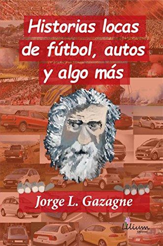 Historias locas de fútbol, autos y algo más
