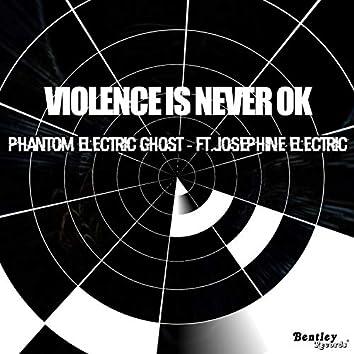 Violence Is Never Ok