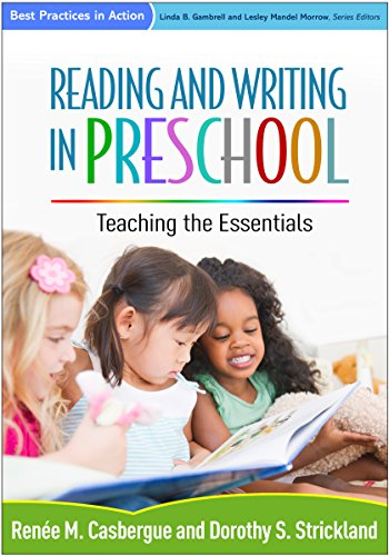 Reading And Writing In Preschool Teaching The Essentials Best Practices In Action
