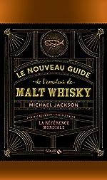 Le nouveau guide de l'amateur de malt whisky de Michael JACKSON