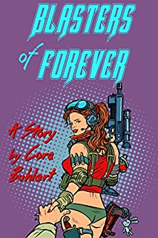 Blasters of Forever by [Cora Buhlert]